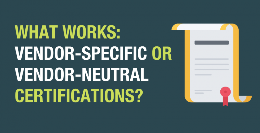 What Works: Vendor-specific or Vendor-neutral Certifications?